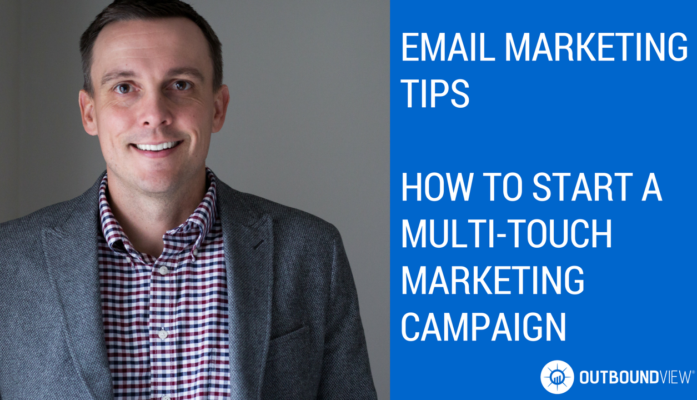 B2B Email Marketing - How to Start a Multi-Touch Marketing Campaign