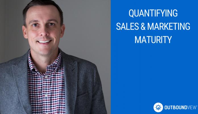Quantifying Sales & Marketing Maturity
