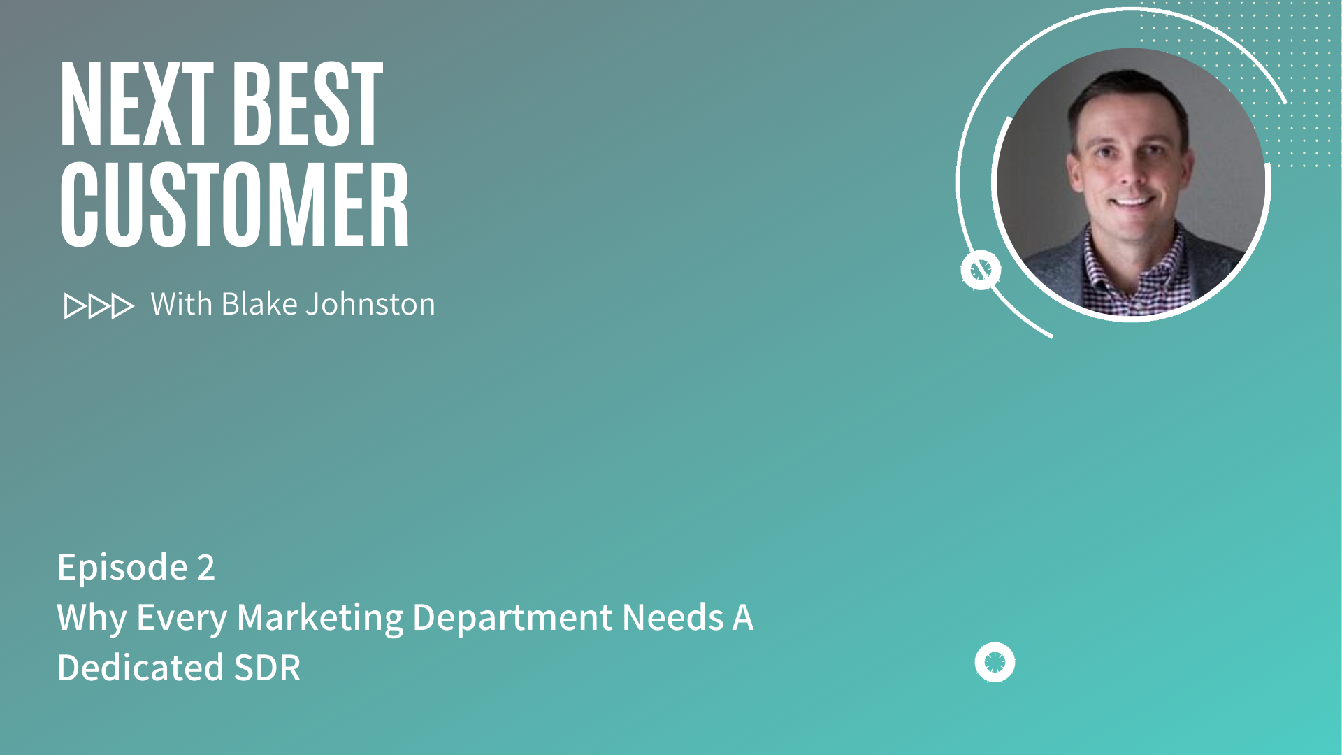 Podcast Episode 2_ Why Every Marketing Department Needs A Dedicated SDR