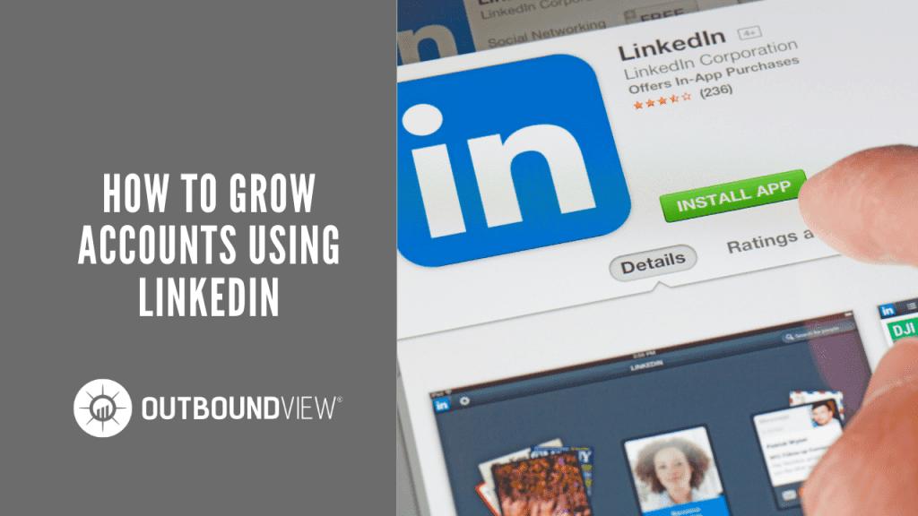 How To Grow Accounts Using LinkedIn